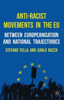 Anti-Racist Movements in the EU av Stefano Fella og Carlo Ruzza (Innbundet)