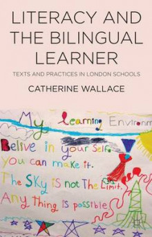 Literacy and the Bilingual Learner av Catherine Wallace (Innbundet)