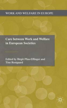 Care Between Work and Welfare in European Societies (Innbundet)