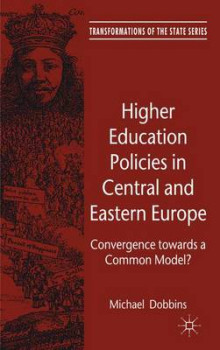 Higher Education Policies in Central and Eastern Europe av Michael Dobbins (Innbundet)