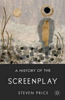 A History of the Screenplay av Steven Price (Innbundet)