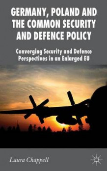 Germany, Poland and the Common Security and Defence Policy av Laura Chappell (Innbundet)