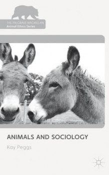 Animals and Sociology av Kay Peggs (Innbundet)