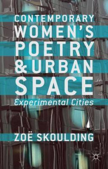 Contemporary Women's Poetry and Urban Space av Zoe Skoulding (Innbundet)