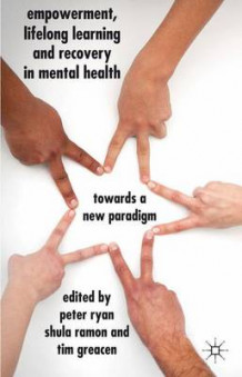 Empowerment, Lifelong Learning and Recovery in Mental Health (Innbundet)