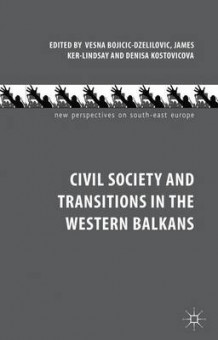 Civil Society and Transitions in the Western Balkans (Innbundet)
