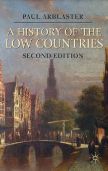 A History of the Low Countries av Paul Arblaster (Heftet)