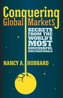 Conquering Global Markets av Nancy A. Hubbard (Innbundet)