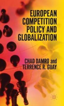 European Competition Policy and Globalization 2016 av Chad Damro og Terrence R. Guay (Innbundet)