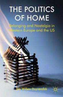 The Politics of Home av Jan Willem Duyvendak (Innbundet)