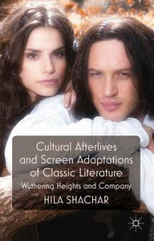 Cultural Afterlives and Screen Adaptations of Classic Literature av Hila Shachar (Innbundet)