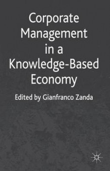 Corporate Management in a Knowledge-Based Economy (Innbundet)
