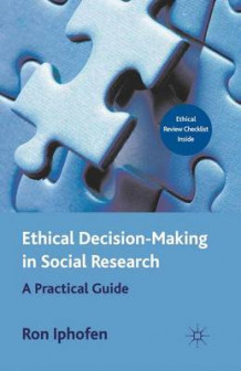 Ethical Decision Making in Social Research av Ron Iphofen (Heftet)