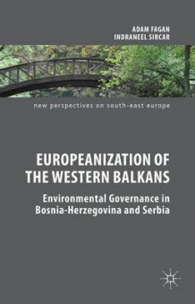 Europeanization of the Western Balkans 2015 av Adam Fagan og Indraneel Sircar (Innbundet)
