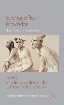 Curating Difficult Knowledge (Innbundet)