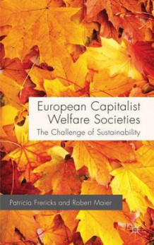 European Capitalist Welfare Societies av Patricia Frericks og Robert Maier (Innbundet)