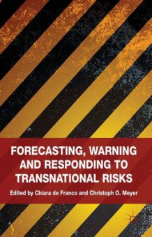 Forecasting, Warning and Responding to Transnational Risks (Innbundet)