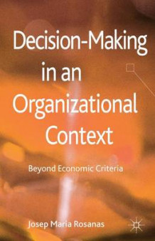 Decision-Making in an Organizational Context av Josep Maria Rosanas (Innbundet)
