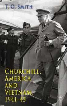 Churchill, America and Vietnam, 1941-45 av T. O. Smith (Innbundet)