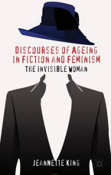 Discourses of Ageing in Fiction and Feminism av J. King (Innbundet)
