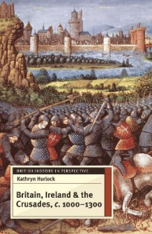 Britain, Ireland and the Crusades, c.1000-1300 av Kathryn Hurlock (Innbundet)