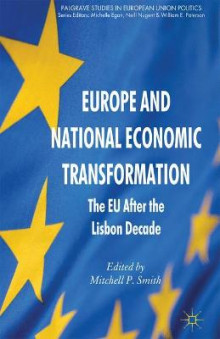 Europe and National Economic Transformation av Mitchell P. Smith (Innbundet)