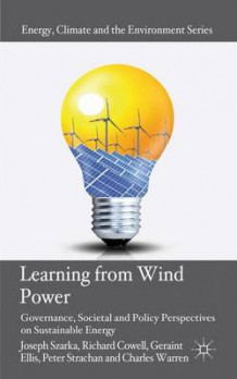 Learning from Wind Power av Joseph Szarka, Richard Cowell, Geraint Ellis, Peter A. Strachan og Charles Warren (Innbundet)