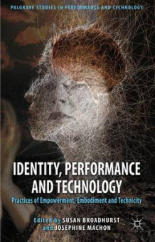 Identity, Performance and Technology (Innbundet)
