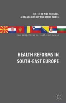 Health Reforms in South-East Europe (Innbundet)
