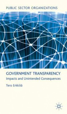 Government Transparency av Tero Erkkila (Innbundet)