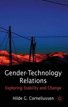 Gender-Technology Relations av Hilde G. Corneliussen (Innbundet)