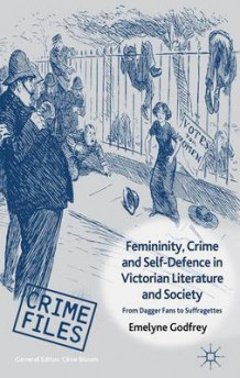 Femininity, Crime and Self-Defence in Victorian Literature and Society av Emelyne Godfrey (Innbundet)