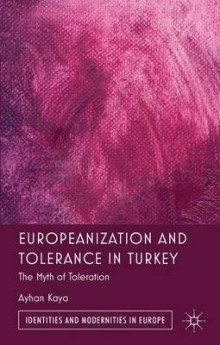 Europeanization and Tolerance in Turkey av Ayhan Kaya (Innbundet)