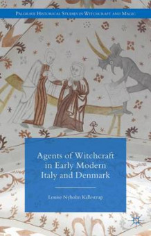 Agents of Witchcraft in Early Modern Italy and Denmark av Louise Nyholm Kallestrup (Innbundet)