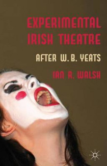 Experimental Irish Theatre av Ian R. Walsh (Innbundet)
