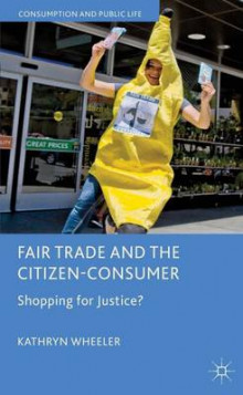Fair Trade and the Citizen-Consumer av Kathryn Wheeler (Innbundet)
