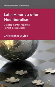 Latin America After Neoliberalism 2012 av Christopher Wylde (Innbundet)