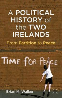 A Political History of the Two Irelands av B. Walker (Innbundet)
