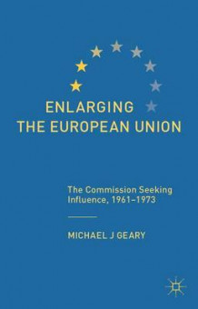 Enlarging the European Union av Michael J. Geary (Innbundet)