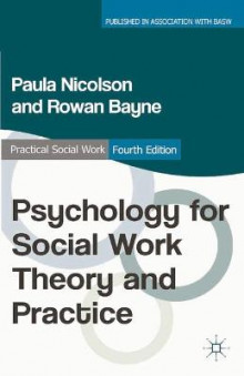 Psychology for Social Work Theory and Practice av Paula Nicolson og Rowan Bayne (Heftet)