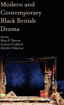 Modern and Contemporary Black British Drama av Mary Brewer, Lynette Goddard og Deirdre Osborne (Innbundet)