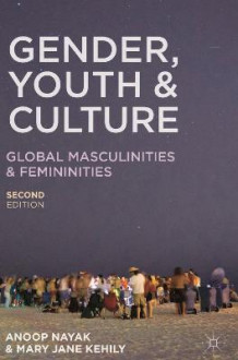 Gender, Youth and Culture av Anoop Nayak og Mary Jane Kehily (Heftet)