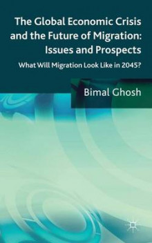 The Global Economic Crisis and the Future of Migration: Issues and Prospects av Bimal Ghosh (Innbundet)