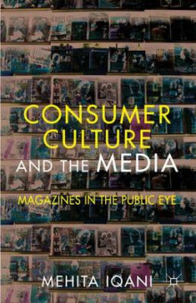 Consumer Culture and the Media av Mehita Iqani (Innbundet)
