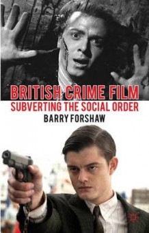 British Crime Film av Barry Forshaw (Innbundet)