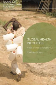 Global Health Inequities av Fernando De Maio (Innbundet)