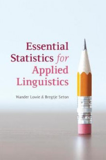 Essential Statistics for Applied Linguistics av Wander Lowie og Bregtje Seton (Heftet)