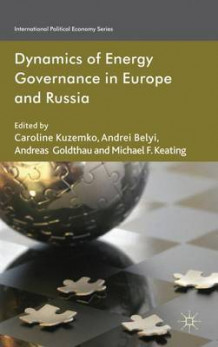 Dynamics of Energy Governance in Europe and Russia 2012 (Innbundet)