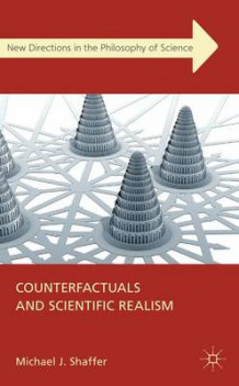 Counterfactuals and Scientific Realism av Michael J. Shaffer (Innbundet)