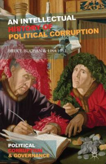 An Intellectual History of Political Corruption av Bruce Buchan og Lisa Hill (Innbundet)